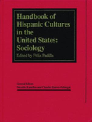 Handbook of Hispanic Cultures in the United States: Sociology 9781558851016