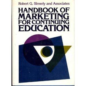 Handbook of Marketing for Continuing Education 9781555421427