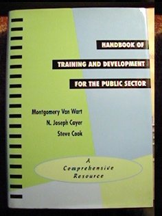 Handbook of Training and Development for the Public Sector: A Comprehensive Resource (7 X 10