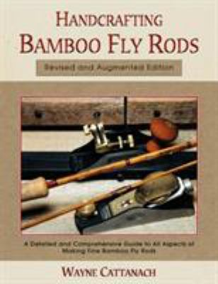 Handcrafting Bamboo Fly Rods 9781558217690