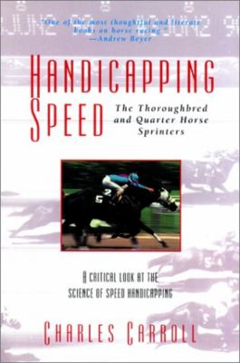 Handicapping Speed: The Thoroughbred and Quarter Horse Sprinters 9781558214972