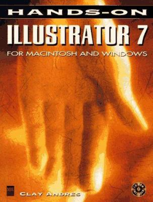 Hands-On Illustrator 7 for Macintosh and Windows [With Images, Files from Book/ Demo Software & Add-Ons] 9781558285712