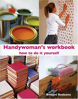 Handywoman's Workbook: How to Do It Yourself 9781552636831