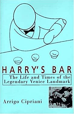 Harry's Bar: The Life & Times of the Legendary Venice Landmark 9781559702591