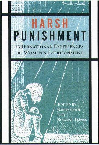 Harsh Punishment Harsh Punishment Harsh Punishment Harsh Punishment Harsh Punishment: International Experiences of Women's Imprisonment International 9781555534110