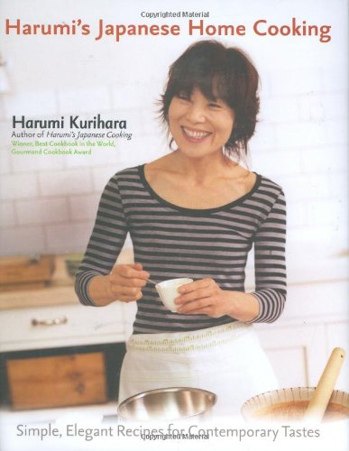 Harumi's Japanese Home Cooking: Simple, Elegant Recipes for Contemporary Tastes 9781557885203