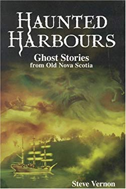 Haunted Harbours: Ghost Stories from Old Nova Scotia 9781551095929