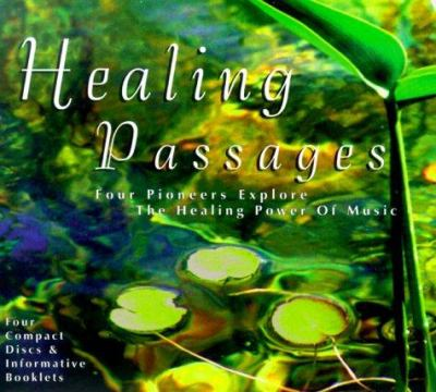 Healing Passages Boxed Set: Four Pioneers Explore the Healing Power of Music 9781559614429