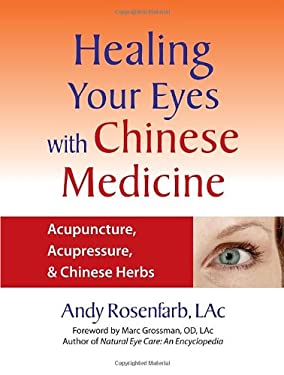 Healing Your Eyes with Chinese Medicine: Acupuncture, Acupressure, & Chinese Herbs 9781556436628