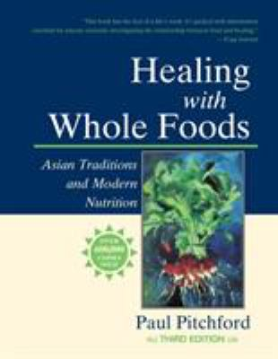 Healing with Whole Foods: Asian Traditions and Modern Nutrition 9781556434303