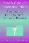Health Care and Information Ethics: Protecting Fundamental Human Rights 9781556129223
