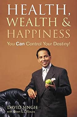 Health, Wealth and Happiness: You Can Control Your Destiny! 9781550225976