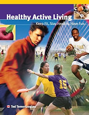 Healthy Active Living: Keep Fit, Stay Healthy, Have Fun 9781550771503