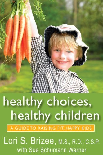 Healthy Choices, Healthy Children: A Guide to Raising Fit, Happy Kids 9781557259240