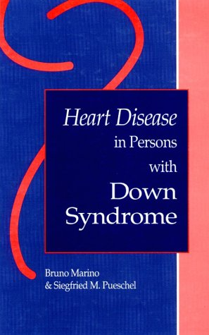 Heart Disease in Persons with Down Syndrome 9781557662248