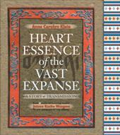 Heart Essence of the Vast Expanse: A Story of Transmission [With CD (Audio)]