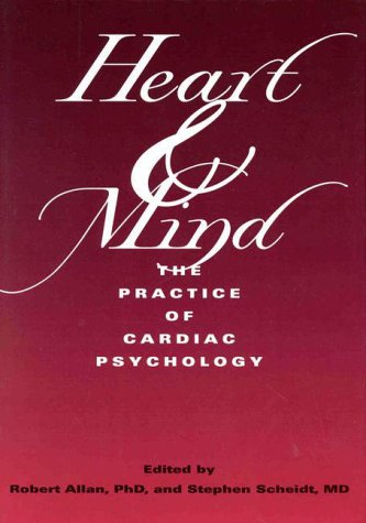 Heart & Mind: The Practice of Cardiac Psychology 9781557983565