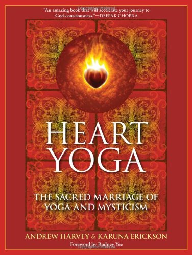 Heart Yoga: The Sacred Marriage of Yoga and Mysticism 9781556438974