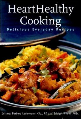 HeartHealthy Cooking: Delicious Everyday Recipes 9781553560043