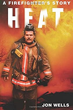 Heat: A Firefighter's Story 9781550289282
