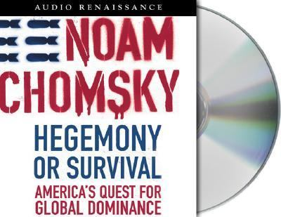 Hegemony or Survival: America's Quest for Global Dominance [The American Empire Project] 9781559279413
