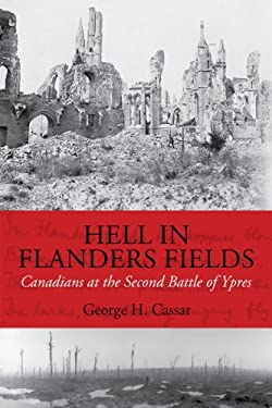 Hell in Flanders Fields: Canadians at the Second Battle of Ypres 9781554887286