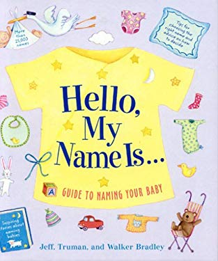 Hello, My Name Is...: A Guide to Naming Your Baby 9781558322790
