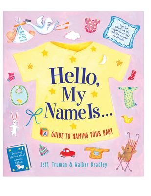 Hello My Name Is...: A Guide to Naming Your Baby 9781558322806