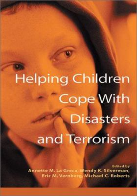 Helping Children Cope with Disasters and Terrorism 9781557989147