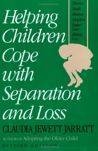 Helping Children Cope with Separation and Loss, Revised 9781558320512