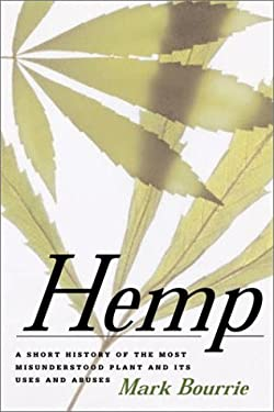 Hemp: A Short History of the Most Misunderstood Plant and Its Uses and Abuses 9781552978511