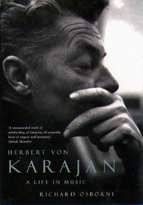 Herbert Von Karajan: A Life in Music 9781555534257
