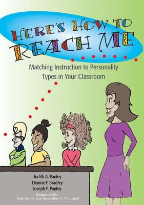 Here's How to Reach Me; Matching Instruction to Personality Types in Your Classroom 9781557665669