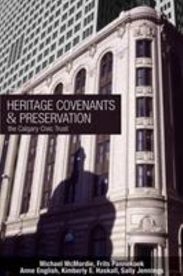 Heritage Covenants and Perservation: The Calgary Civic Trust 9781552381335