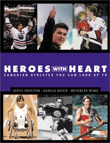 Heroes with Heart: Canadian Athletes You Can Look Up to 9781553663041