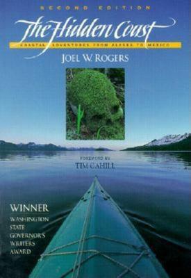 The Hidden Coast: Coastal Adventures from Alaska to Me 9781558685338