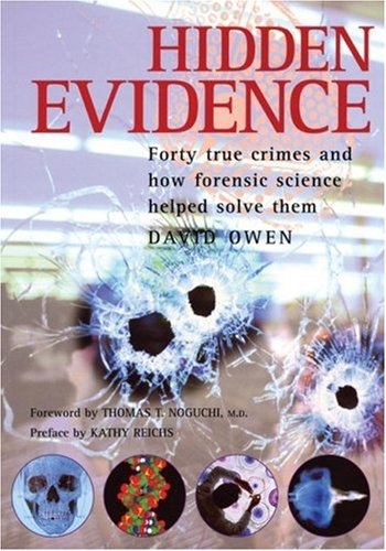 Hidden Evidence: 40 True Crimes and How Forensic Science Helped Solve Them 9781552094839