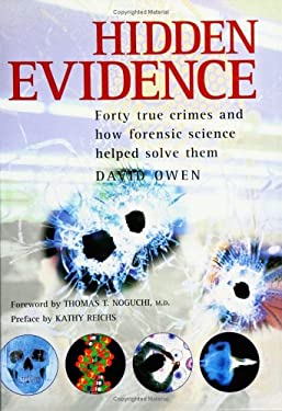 Hidden Evidence: Forty True Crimes and How Forensic Science Helped to Solve Them 9781552094921
