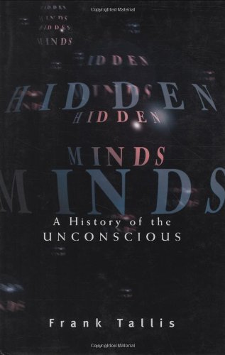 Hidden Minds: A History of the Unconscious 9781559706438