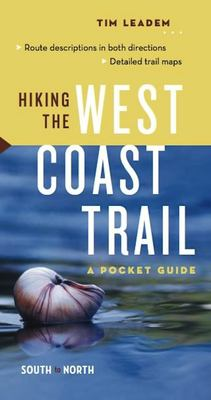Hiking the West Coast Trail South to North/North to South: A Pocket Guide 9781553651550