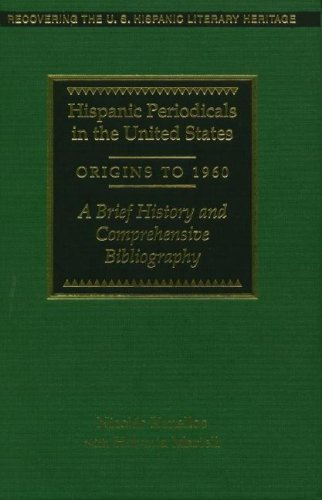 Hispanic Periodicals in the United States, Origins to 1960: A Brief History and Comprehensive Bibliography 9781558852532
