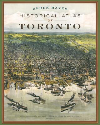Historical Atlas of Toronto 9781553654971