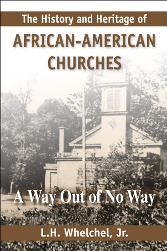The History & Heritage of African-American Churches: A Way Out of No Way