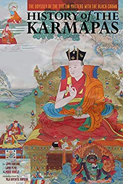 History of the Karmapas: The Odyssey of the Tibetan Masters with the Black Crown 9781559393904