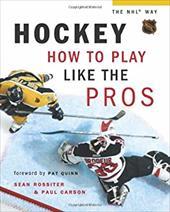 Hockey: How to Play Like the Pros