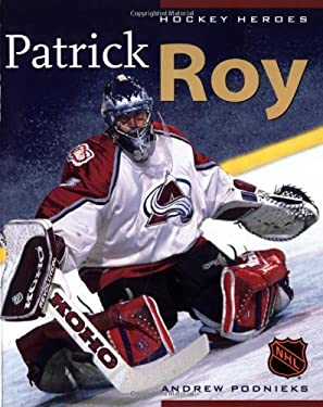 Hockey Heroes: Patrick Roy 9781550546415