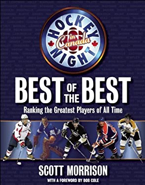 Hockey Night in Canada Best of the Best: Ranking the Greatest Players of All Time 9781554703166