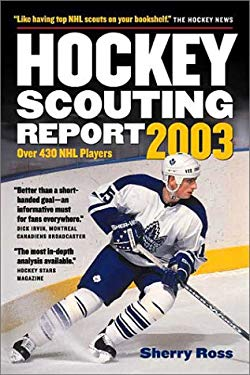 Hockey Scouting Report: Over 430 NHL Players 9781550549409