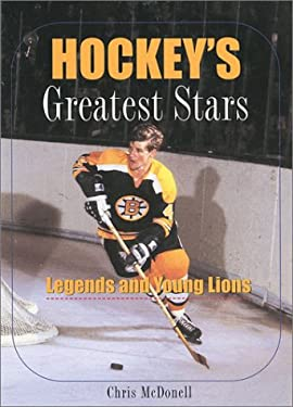 Hockey's Greatest Stars: Legends and Young Lions 9781552978344