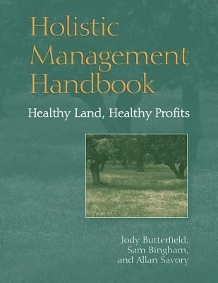 Holistic Management Handbook: Healthy Land, Healthy Profits 9781559638852